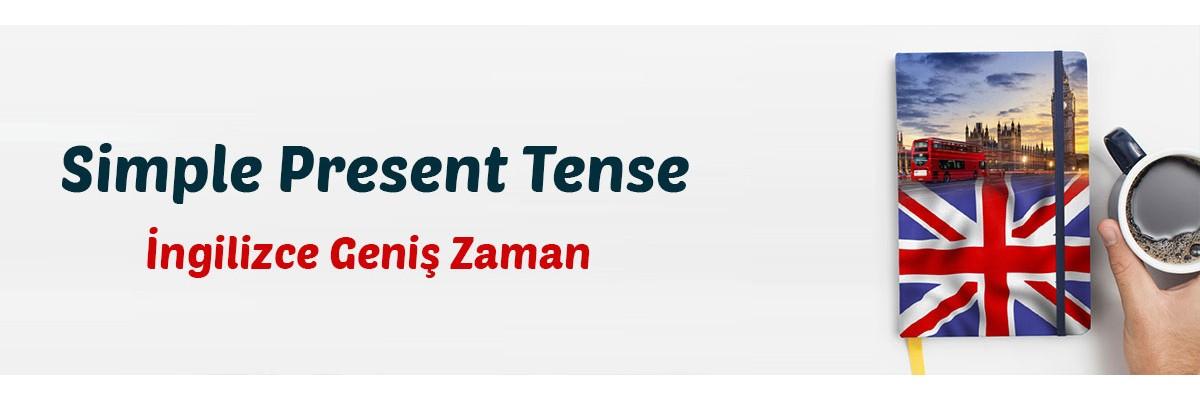 Simple Present Tense - İngilizcedeki Geniş Zaman