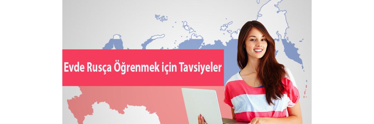 Evde Rusça Öğrenmek İçin Tavsiyeler - Kendi kendine Rusça öğrenmek