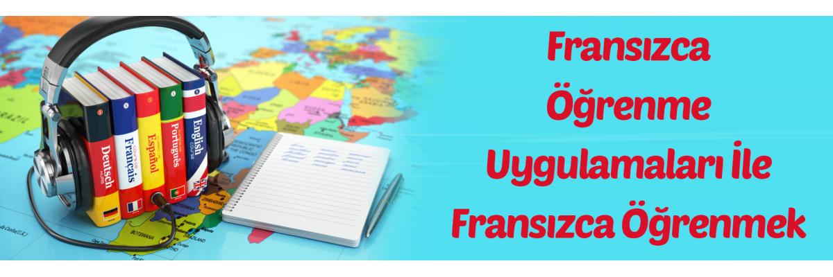 Fransızca öğrenme uygulamaları ile fransızca öğrenmek